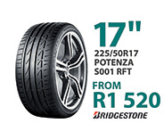 Tyre specials at Supa Quick: Bridgestone 225/50R 17-inch Potenza S001 RFT. Price from R1,990